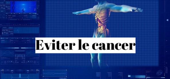 Vous pouvez éviter le cancer !